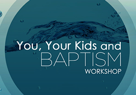 You, Your Kids and Baptism
