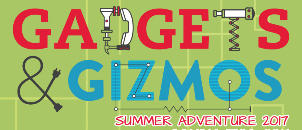 Summer Adventure – Gadgets & Gizmos