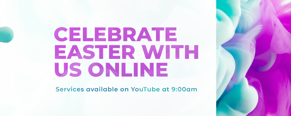 Easter Weekend Virtual Services