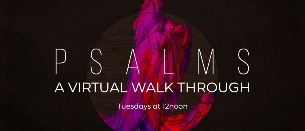Virtual walk through Psalms