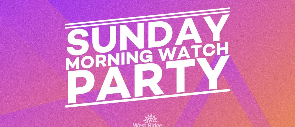 Sunday Morning Watch Party