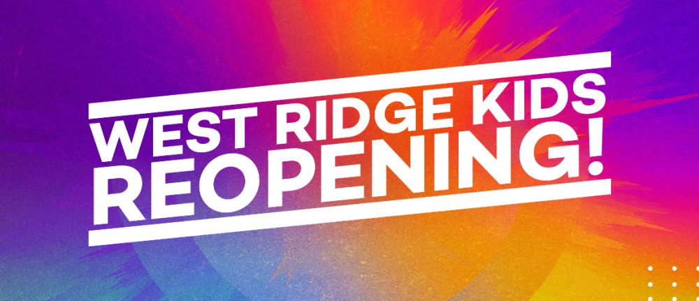 West Ridge Kids Reopening